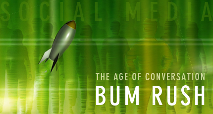 LAUNCH: The Age of Conversation Bum Rush Starts Now